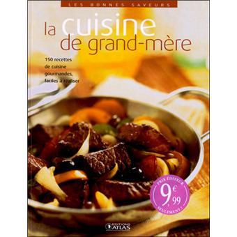 La cuisine de grand m re broch collectif achat livre fnac - La cuisine de grand mere angouleme ...