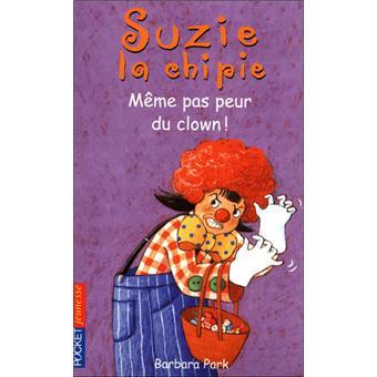 Suzie la chipieSuzie la chipie - tome 24 Même pas peur du clown !