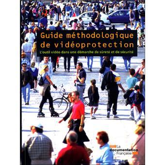 Guide Methodologique De Videoprotection L Outil Video Dans Une Demarche De Surete Et De Securite Relie Collectif Achat Livre Fnac