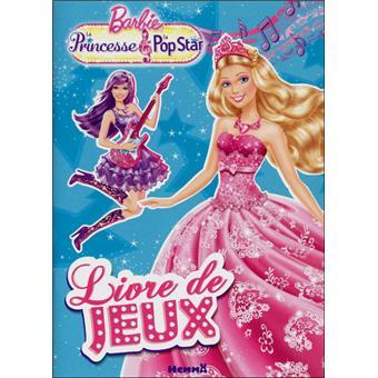 Barbie livre de jeux la princesse et la pop star - Barbie et la princesse pop star ...