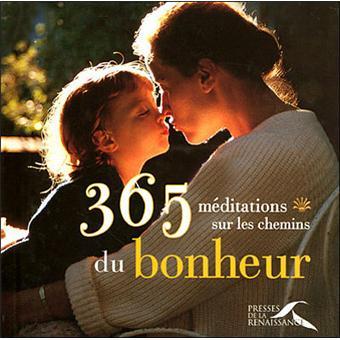 365 Meditations Sur Les Chemins Du Bonheur Broche Fabian Da Costa Anne Da Costa Achat Livre Fnac