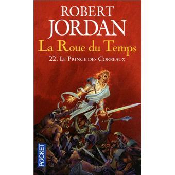 La Roue du TempsLa Roue du Temps - tome 22 Le prince des corbeaux