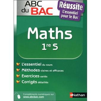 Le Guide Abc Bac Cours Et Exercices Tome 1 Analyse Algebre Probabilites Statistiques Abc Bac Reussite Maths 1ere S Pierre Antoine Desrousseaux Broche Achat Livre Fnac