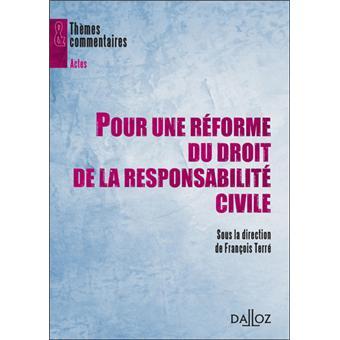 Pour Une Reforme Du Droit De La Responsabilite Civile 1ere Edition