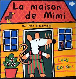 Mimi la souris la maison de mimi lucy cousins broch achat livre fnac - Jeux de mimi la souris ...