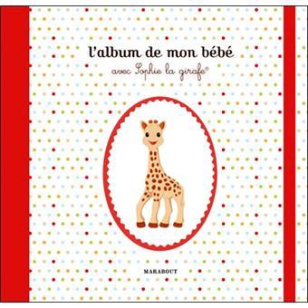 L Album De Bebe De Sophie La Girafe