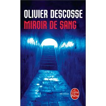 Miroir de sang - Descosse, Olivier