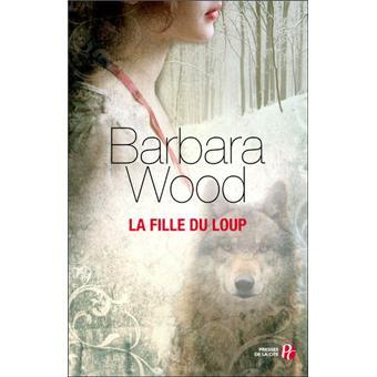 La Fille du loup - broché - Barbara Wood, Florence