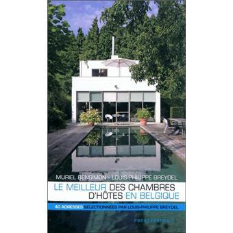 Le meilleur des chambres d 39 h tes en belgique broch louis philippe breydel achat livre fnac - Chambre d hote liege centre ...