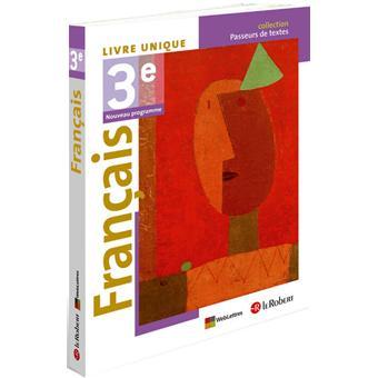 Francais 3e Livre Unique Manuel De L Eleve