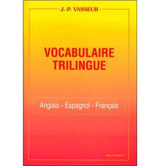 Vocabulaire Trilingue Anglais Espagnol Francais