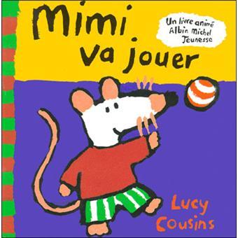 Mimi la souris mimi va jouer lucy cousins cartonn achat livre fnac - Jeux de mimi la souris ...