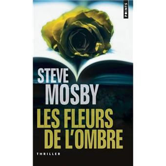 les fleurs de l 39 ombre poche steve mosby livre tous les livres la fnac. Black Bedroom Furniture Sets. Home Design Ideas