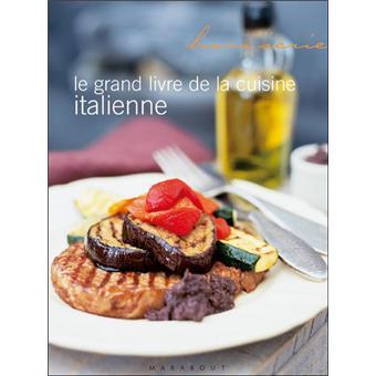 Le grand livre marabout de la cuisine italienne maxi chef - Le grand livre de la cuisine vegetarienne ...