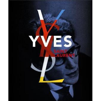 Yves Saint Laurent. Coédition Fondation Pierre Bergé Yves Saint Laurent