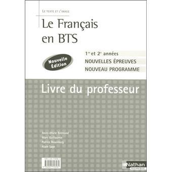 Le Francais En Bts Bts 1re Et 2e Annees Le Texte Et L Image Livre Du Professeur
