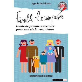 Famille recomposée. Guide de premiers secours pour une vie harmonieuse
