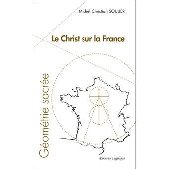 Carte Au Tresor Geometrie.La Geometrie Sacree Le Christ Sur La France Broche Michel