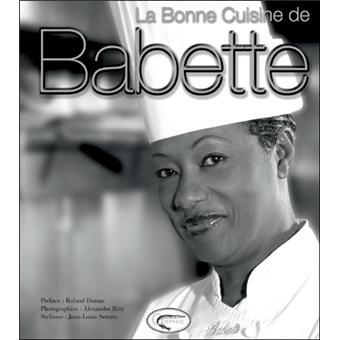 La bonne cuisine antillaise de babette reli babette de rozi res achat livre fnac - Livre de cuisine antillaise ...