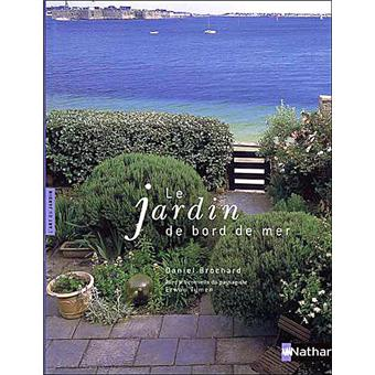 le jardin de bord de mer broch daniel brochard achat livre fnac. Black Bedroom Furniture Sets. Home Design Ideas