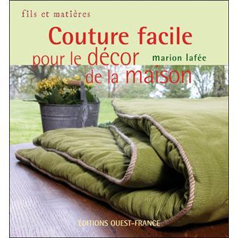 Couture facile pour le d cor de la maison broch marion laf e achat livre fnac - Couture pour la maison ...