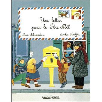 Une Lettre De Pere Noel.Une Lettre Pour Le Pere Noel