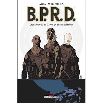 B.P.R.DBPRD Tome 01 Au creux de la Terre et autres histoires NED