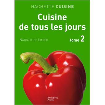 Cuisine de tous les jours tome 2 broch nathalie de - Cuisine de tous les jours ...