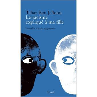 tahar ben jelloun le racisme expliqu ma fille