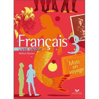 Mots En Voyage Livre Unique De Francais 3e Ed 2008 Manuel De L Eleve