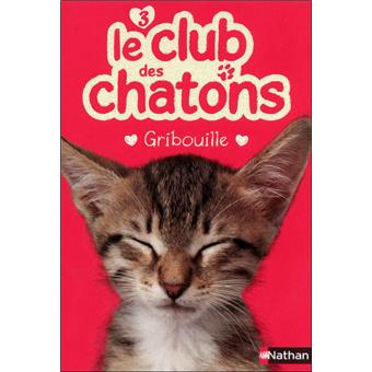 Le club des chatonsClub des chatons n03 gribouill