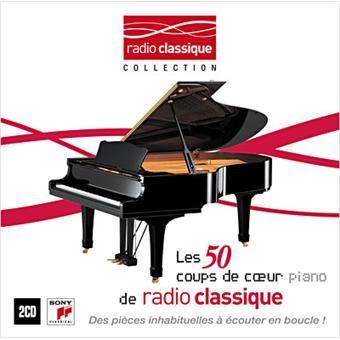 piano les 50 coups de coeur de radio classique cd album en compilation musique classique. Black Bedroom Furniture Sets. Home Design Ideas