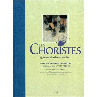 Les Choristes. Le journal de Clément Mathieu... (avec un CD)