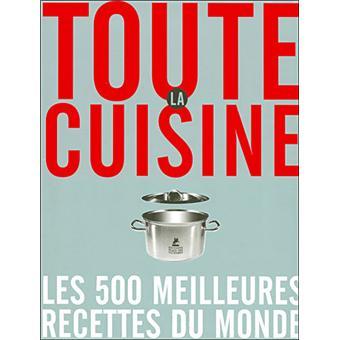 Toute la cuisine les 500 meilleures recettes du monde reli collectif didier bizos - Les meilleures cuisines du monde ...