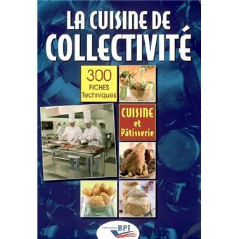 La cuisine de collectivité, techniques et méthodes pour la ... on