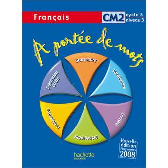 A Portee De Mots Francais Cm2 Livre De L Eleve Ed 2009