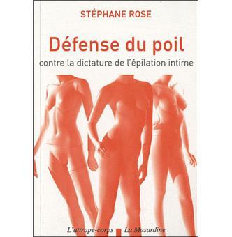 Défense du poil - Contre la dictature de l'épilation intime