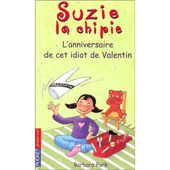 Suzie la chipieSuzie la chipie - tome 6 L'anniversaire de cet idiot de Valentin