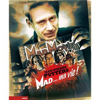 Mad movies, la legende - mad... ma vie !