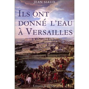Ils ont donné l'eau à Versailles