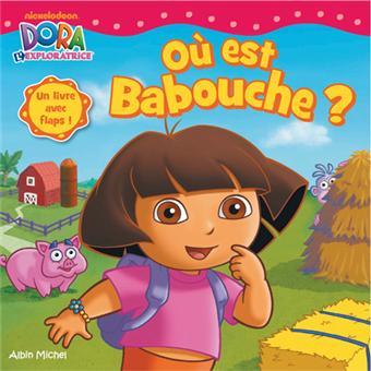 dora lexploratriceou est babouche - Dora Babouche