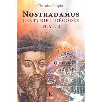 Nostradamus, Centurie I décodée