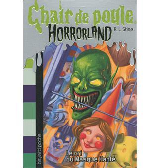 Horrorland Le Cri Du Masque Hante Tome 04 Horrorland