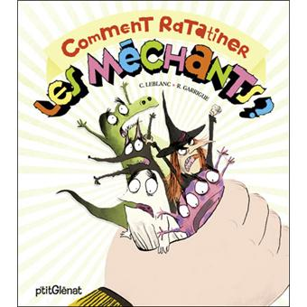 Comment Ratatiner Les Mechants Le Livre Anime