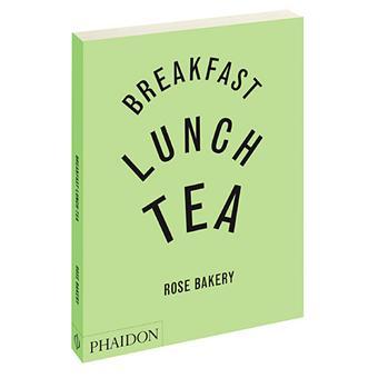 Breakfast, lunch, tea Rose bakery