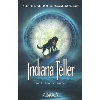 Indiana Teller Tome 1 : Lune de printemps