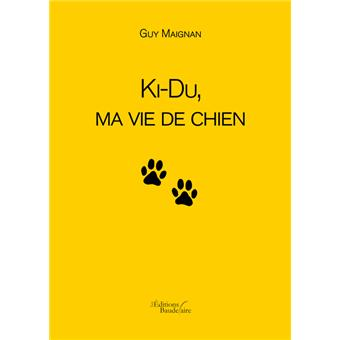 Ki-Du, ma vie de chien