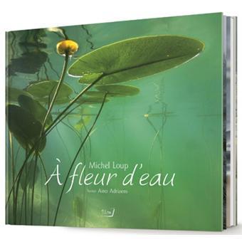 A Fleur D Eau Relie Michel Loup Aino Adriaens Achat Livre Fnac