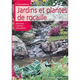 Jardins et plantes de rocaille - broché - P. Notoristefano - Achat ...