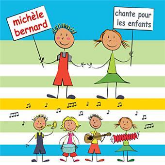 Michele Bernard Chante Pour Enfants